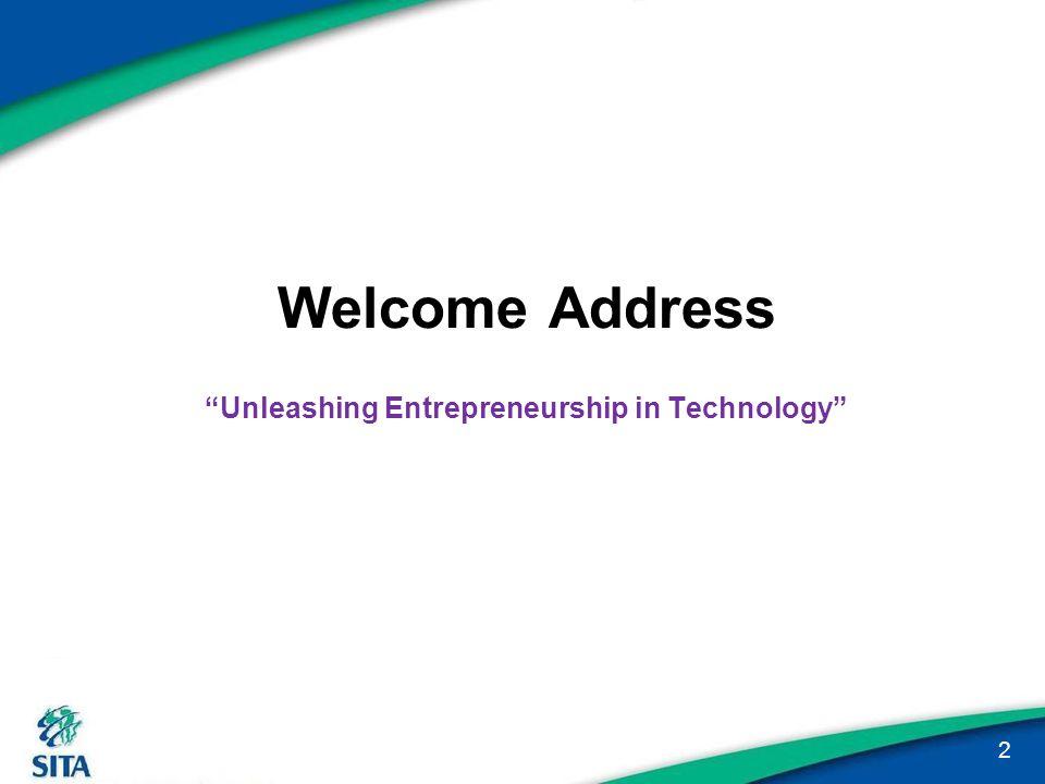 "Welcome Address ""Unleashing Entrepreneurship in Technology"" 2"