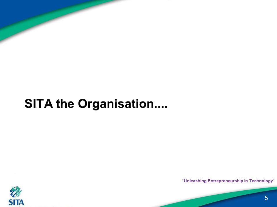 "SITA the Organisation.... 5 ""Unleashing Entrepreneurship in Technology"""