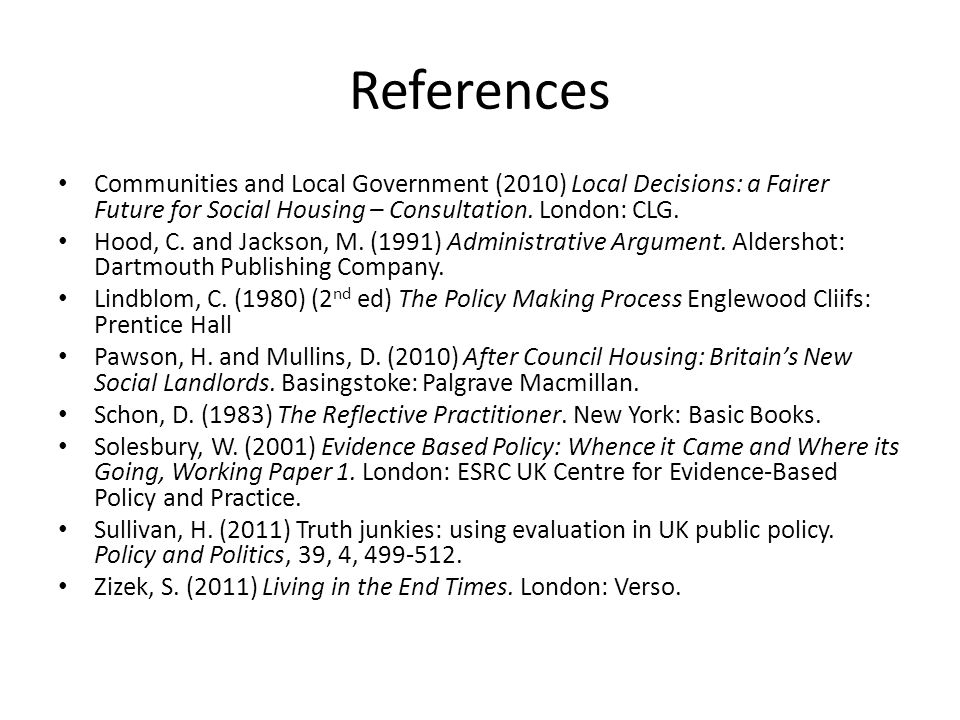 References Communities and Local Government (2010) Local Decisions: a Fairer Future for Social Housing – Consultation.