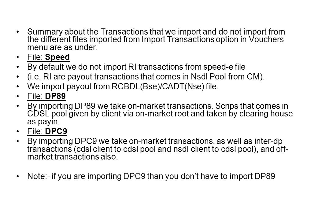 Summary about the Transactions that we import and do not import from the different files imported from Import Transactions option in Vouchers menu are as under.