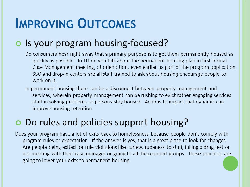 I MPROVING O UTCOMES CONTINUED..Is your team of staff engaged in the goal of housing.