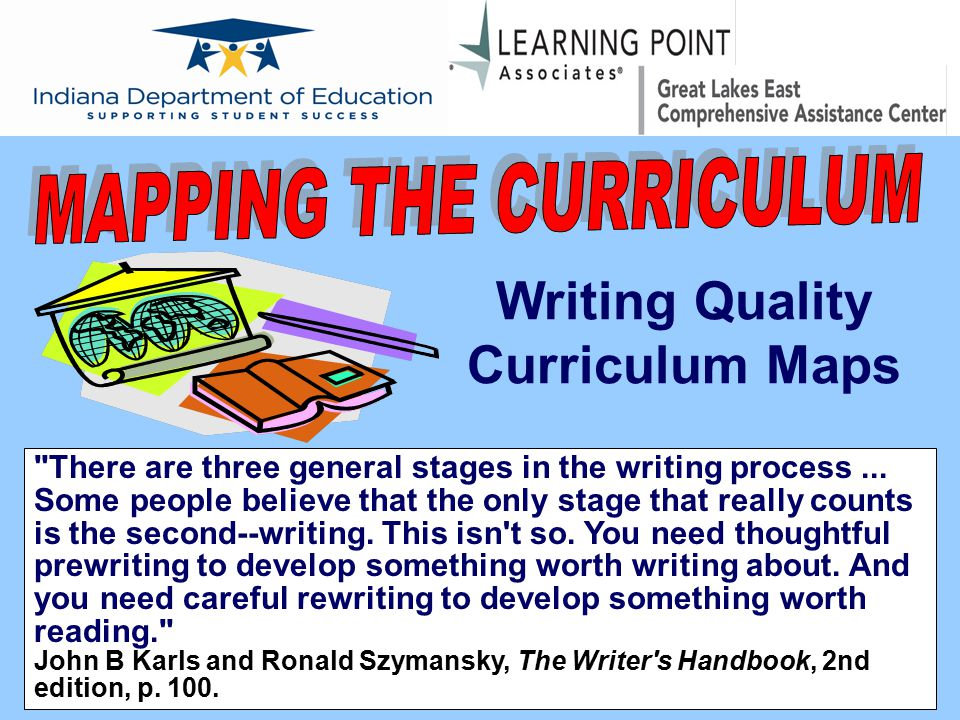 Writing Quality Curriculum Maps There are three general stages in the writing process...