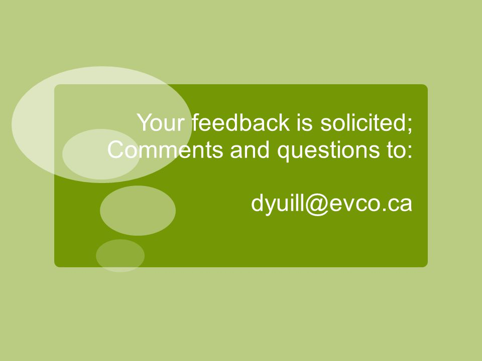 Your feedback is solicited; Comments and questions to: dyuill@evco.ca