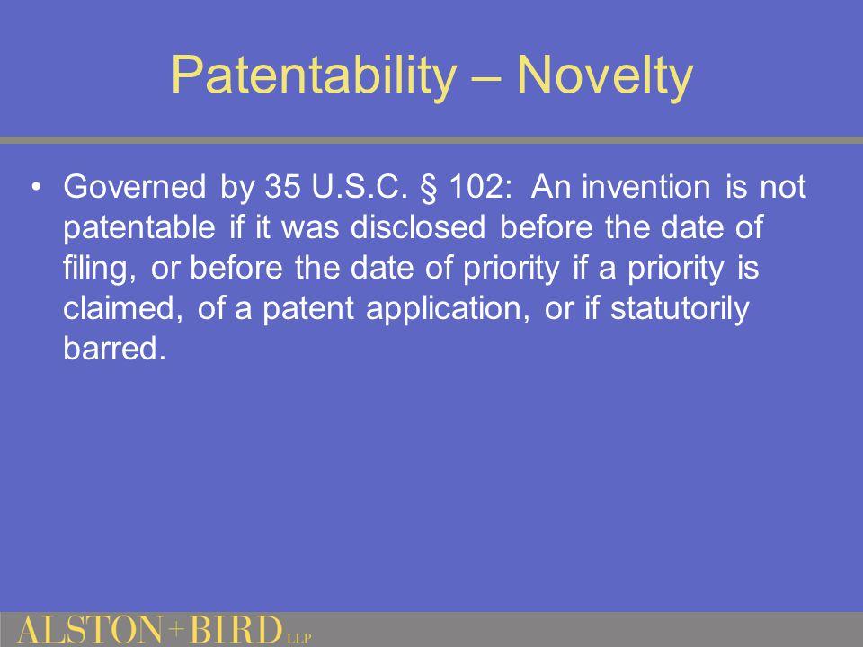 Patentability – Novelty Governed by 35 U.S.C.