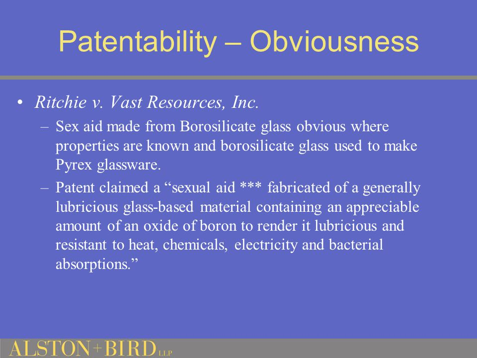 Patentability – Obviousness Ritchie v. Vast Resources, Inc.