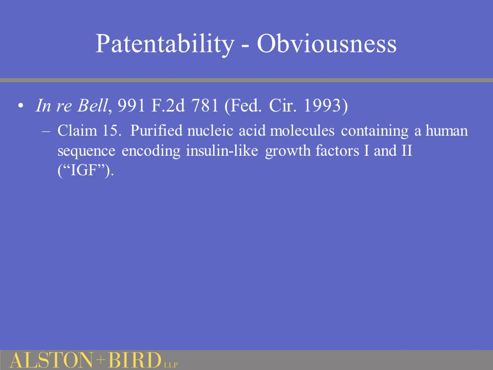 Patentability - Obviousness In re Bell, 991 F.2d 781 (Fed.