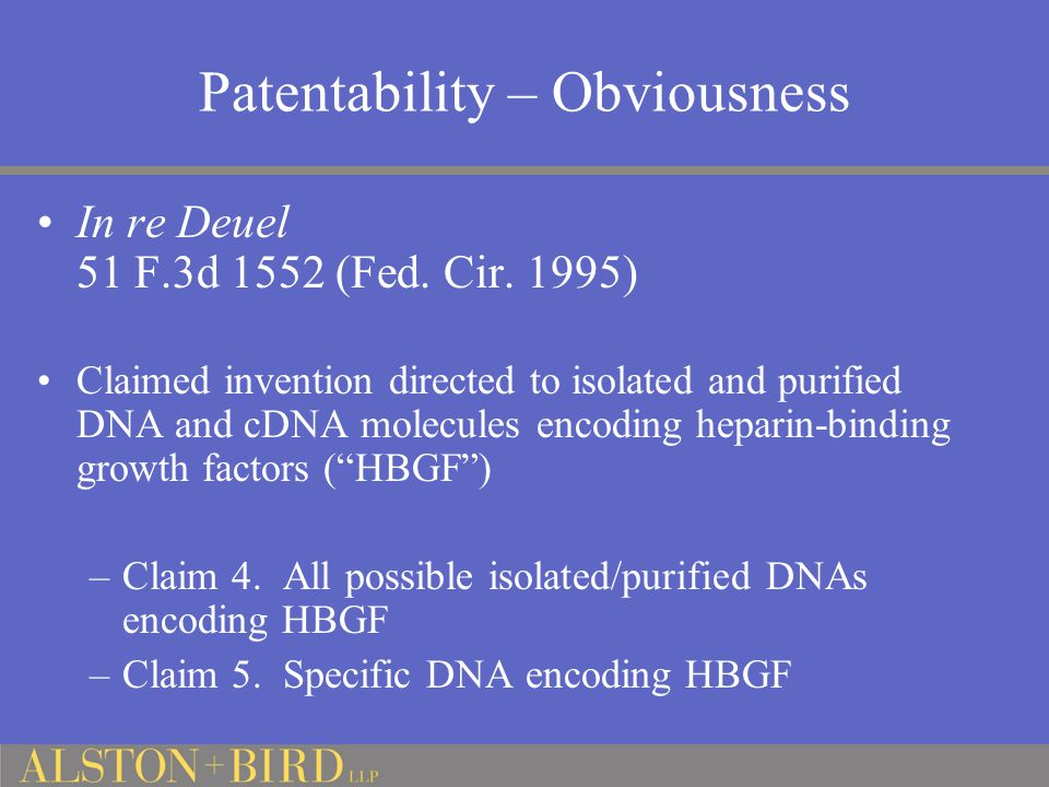 Patentability – Obviousness In re Deuel 51 F.3d 1552 (Fed.