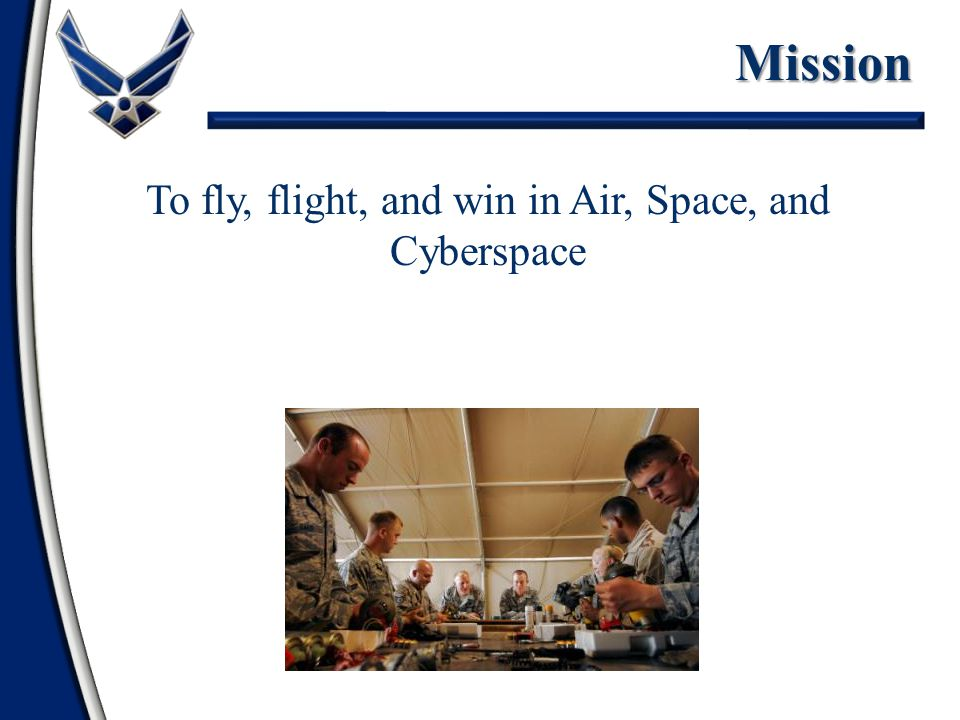 To fly, flight, and win in Air, Space, and CyberspaceMission