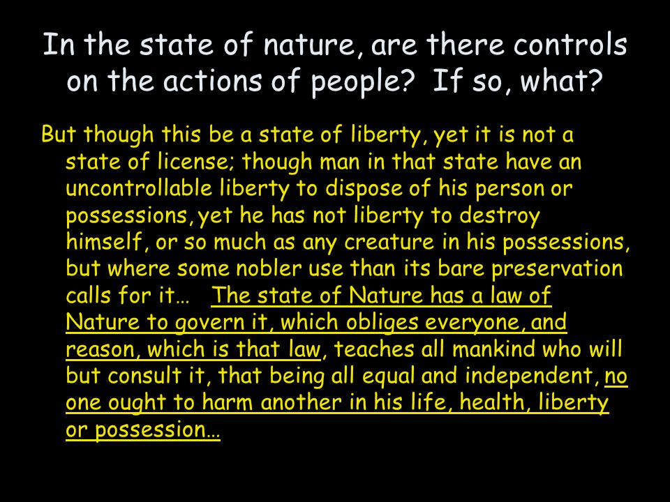 In the state of nature, are there controls on the actions of people.