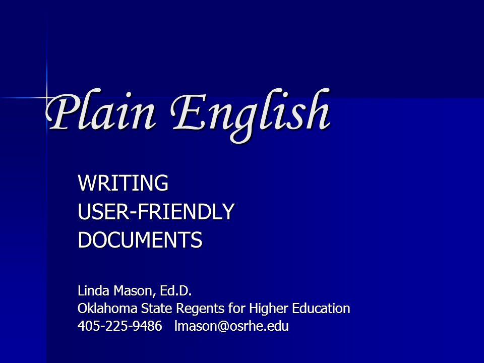 Plain English WRITINGUSER-FRIENDLYDOCUMENTS Linda Mason, Ed.D.