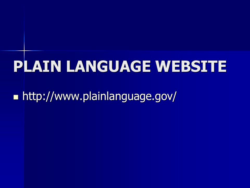 PLAIN LANGUAGE WEBSITE http://www.plainlanguage.gov/ http://www.plainlanguage.gov/