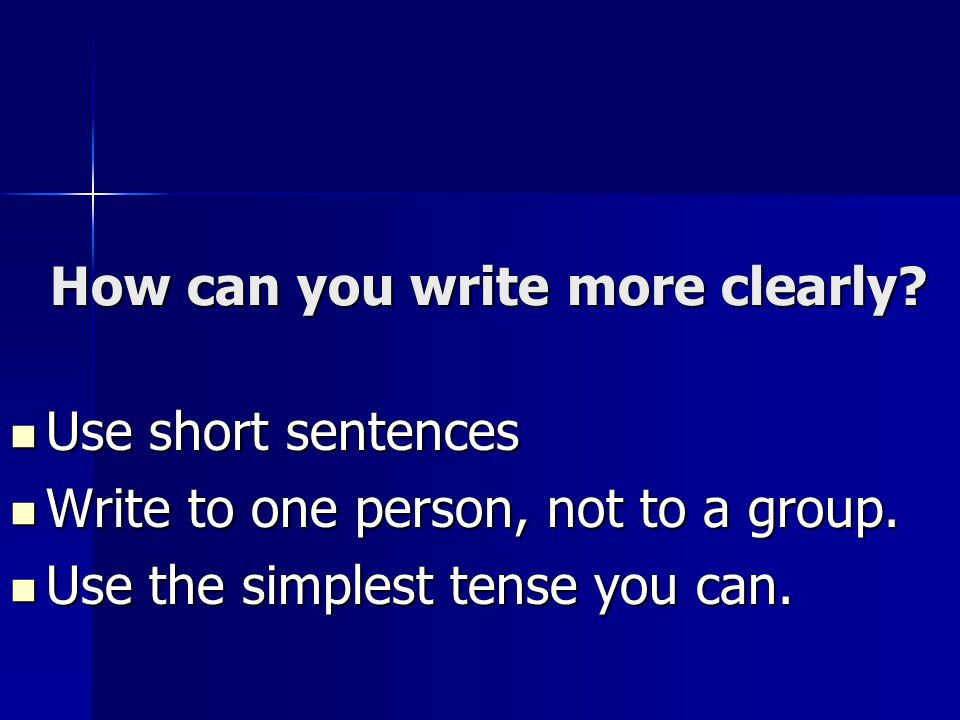 How can you write more clearly.
