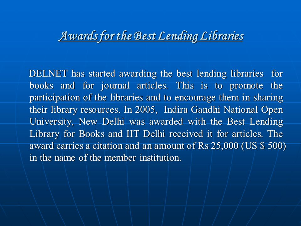 Awards for the Best Lending Libraries DELNET has started awarding the best lending libraries for books and for journal articles.