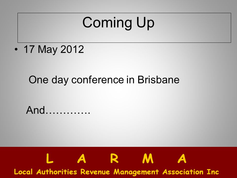 Coming Up 17 May 2012 One day conference in Brisbane And………….