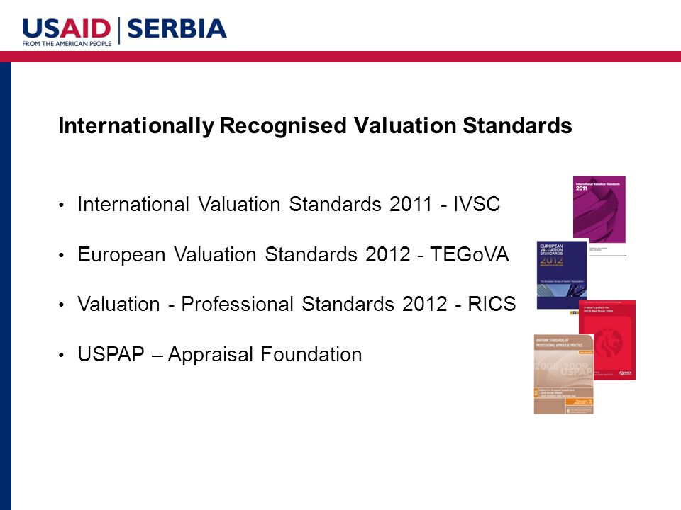 Internationally Recognised Valuation Standards International Valuation Standards 2011 - IVSC European Valuation Standards 2012 - TEGoVA Valuation - Pr