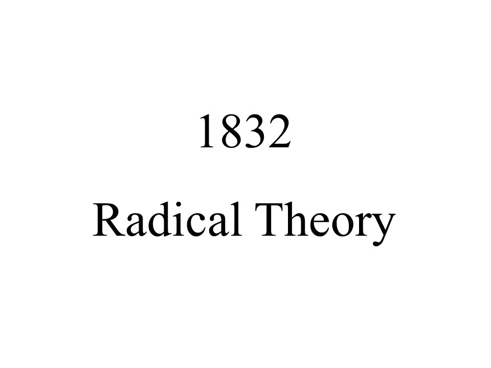 1832 Radical Theory