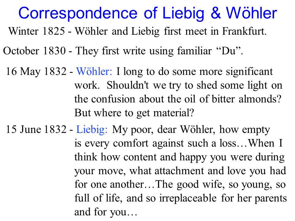 Correspondence of Liebig & Wöhler Winter 1825 - Wöhler and Liebig first meet in Frankfurt.