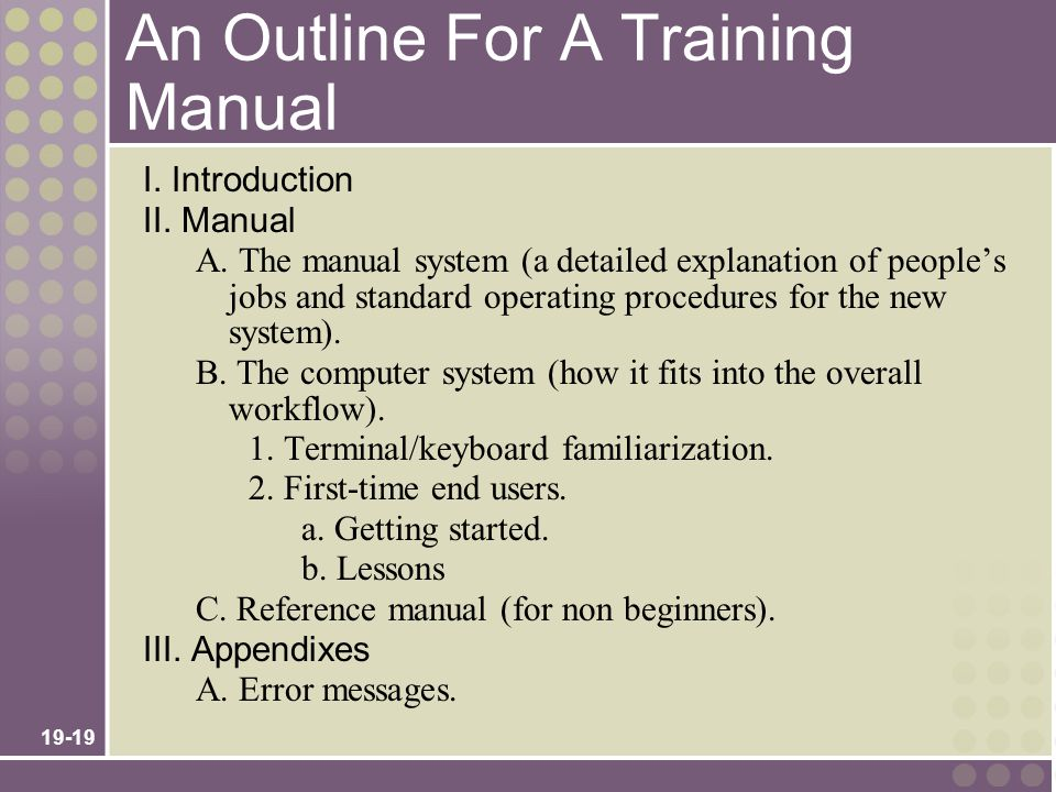 19-19 An Outline For A Training Manual I.Introduction II.