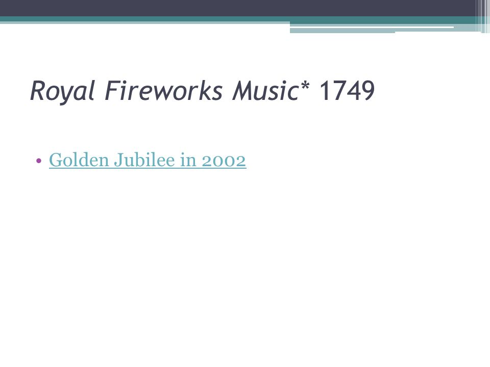 Royal Fireworks Music* 1749 Golden Jubilee in 2002