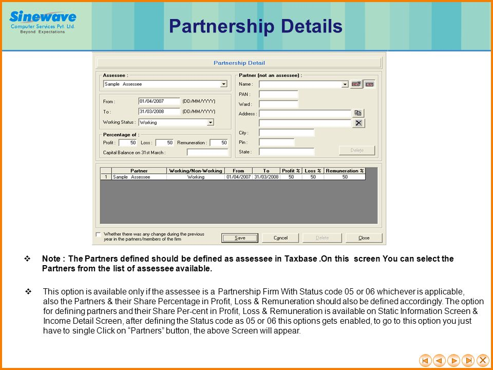  Note : The Partners defined should be defined as assessee in Taxbase.On this screen You can select the Partners from the list of assessee available.