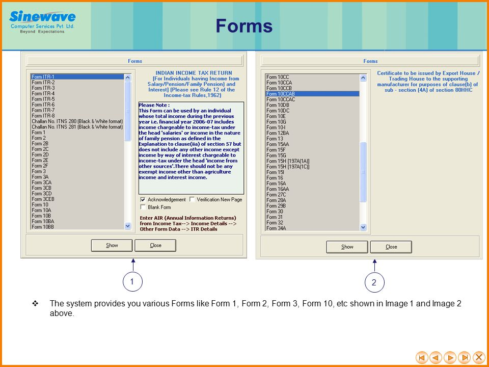  The system provides you various Forms like Form 1, Form 2, Form 3, Form 10, etc shown in Image 1 and Image 2 above.