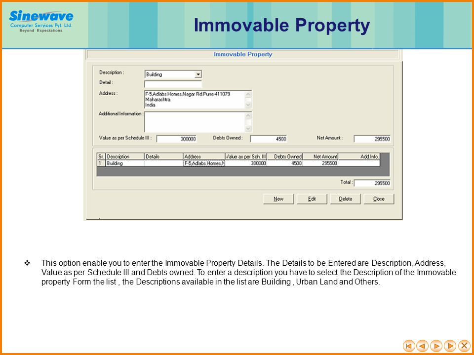  This option enable you to enter the Immovable Property Details.