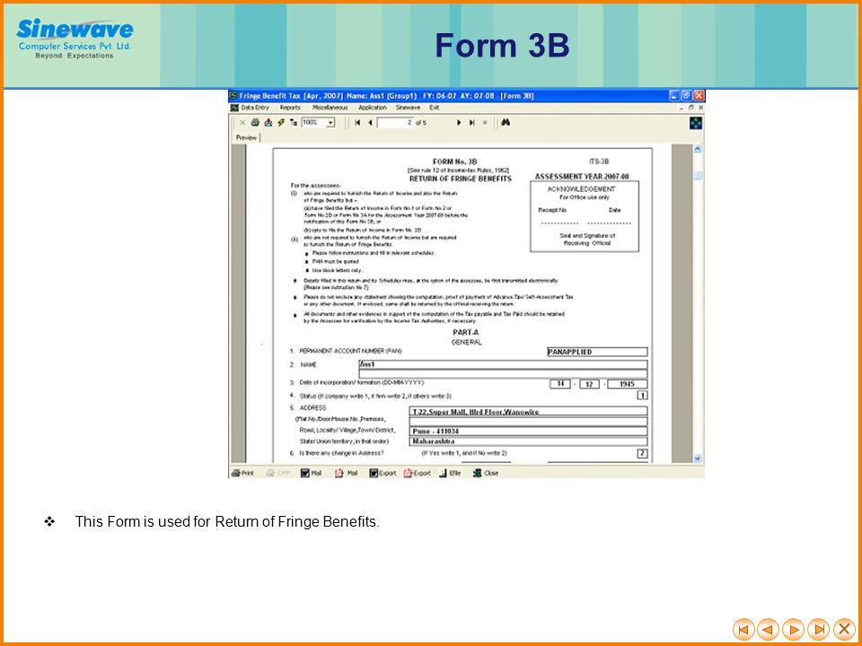  This Form is used for Return of Fringe Benefits. Form 3B