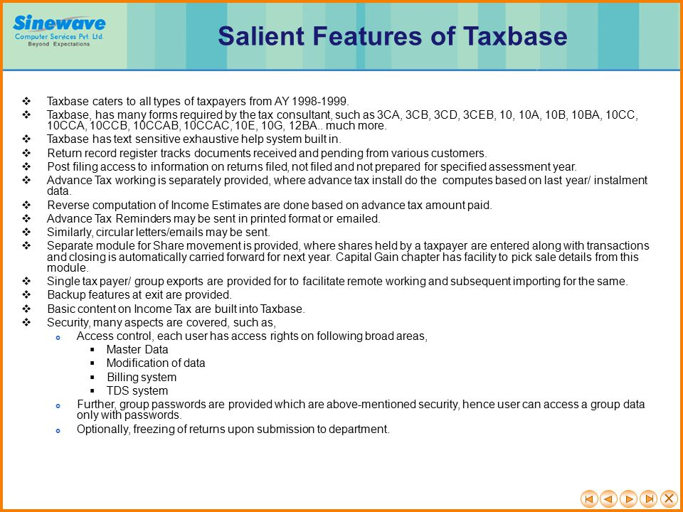  Taxbase caters to all types of taxpayers from AY 1998-1999.
