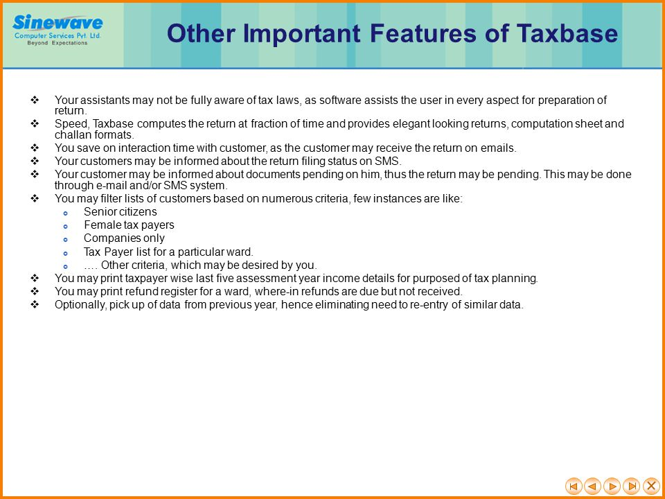  Your assistants may not be fully aware of tax laws, as software assists the user in every aspect for preparation of return.