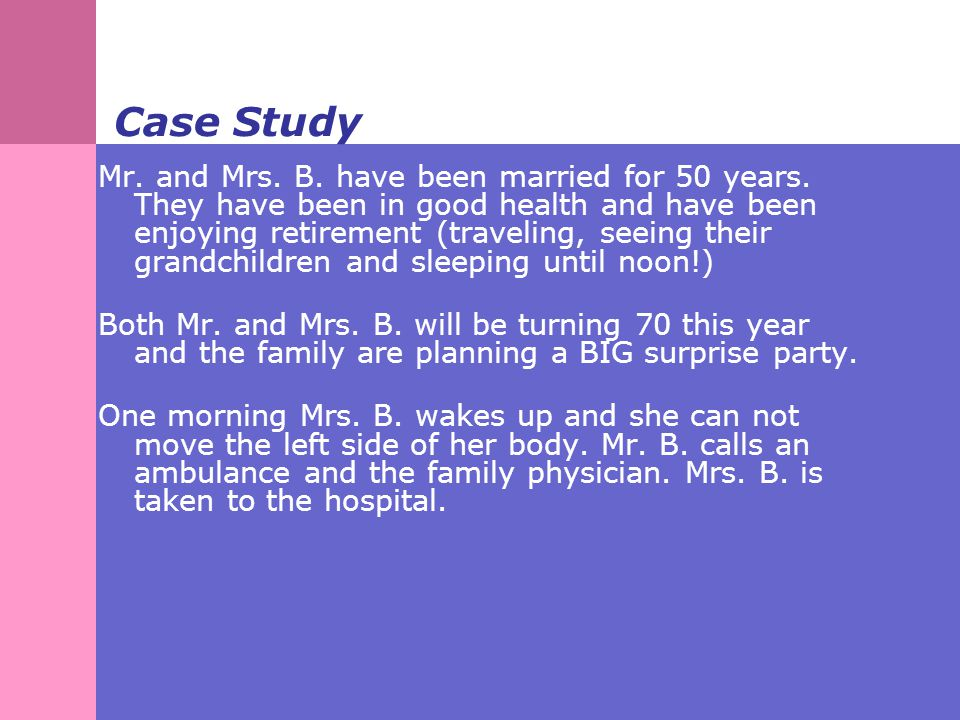 Case Study Mr.and Mrs. B. have been married for 50 years.