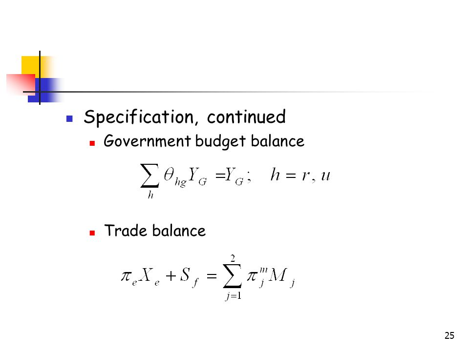 25 Specification, continued Government budget balance Trade balance
