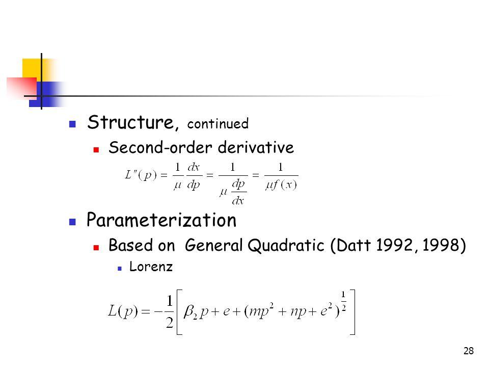 28 Structure, continued Second-order derivative Parameterization Based on General Quadratic (Datt 1992, 1998) Lorenz