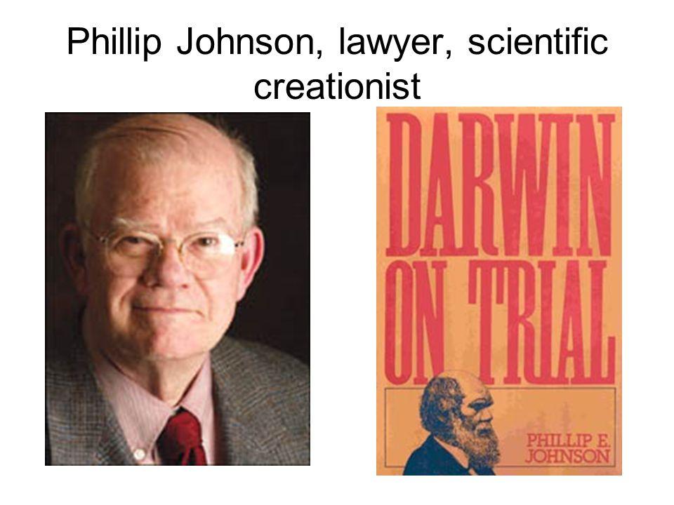 Phillip Johnson, lawyer, scientific creationist
