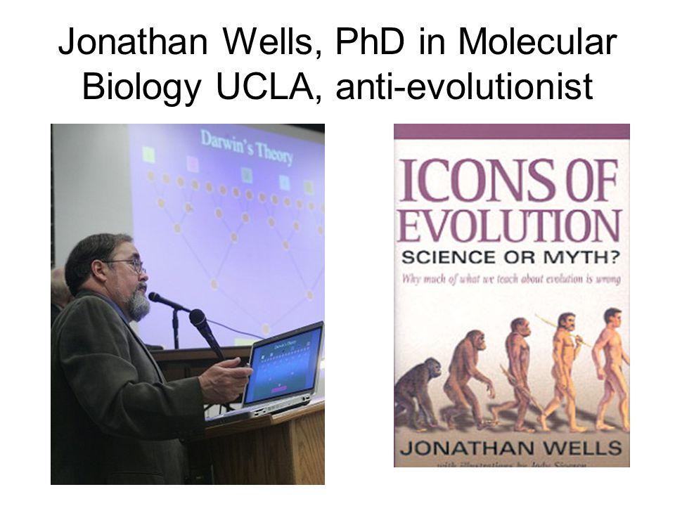 Jonathan Wells, PhD in Molecular Biology UCLA, anti-evolutionist