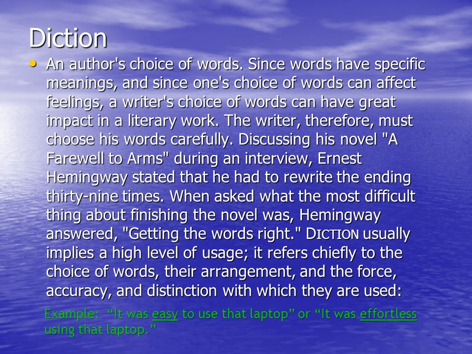 Diction An author s choice of words.