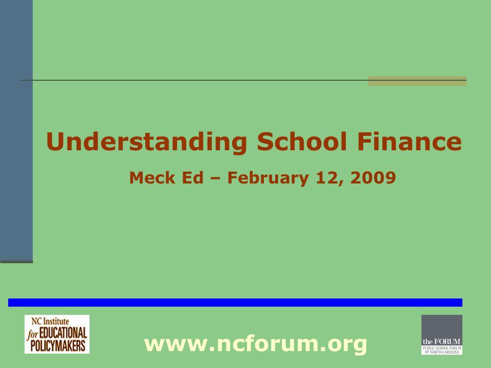 Understanding School Finance Meck Ed – February 12, 2009 www.ncforum.org