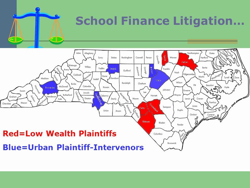 Red=Low Wealth Plaintiffs Blue=Urban Plaintiff-Intervenors School Finance Litigation…