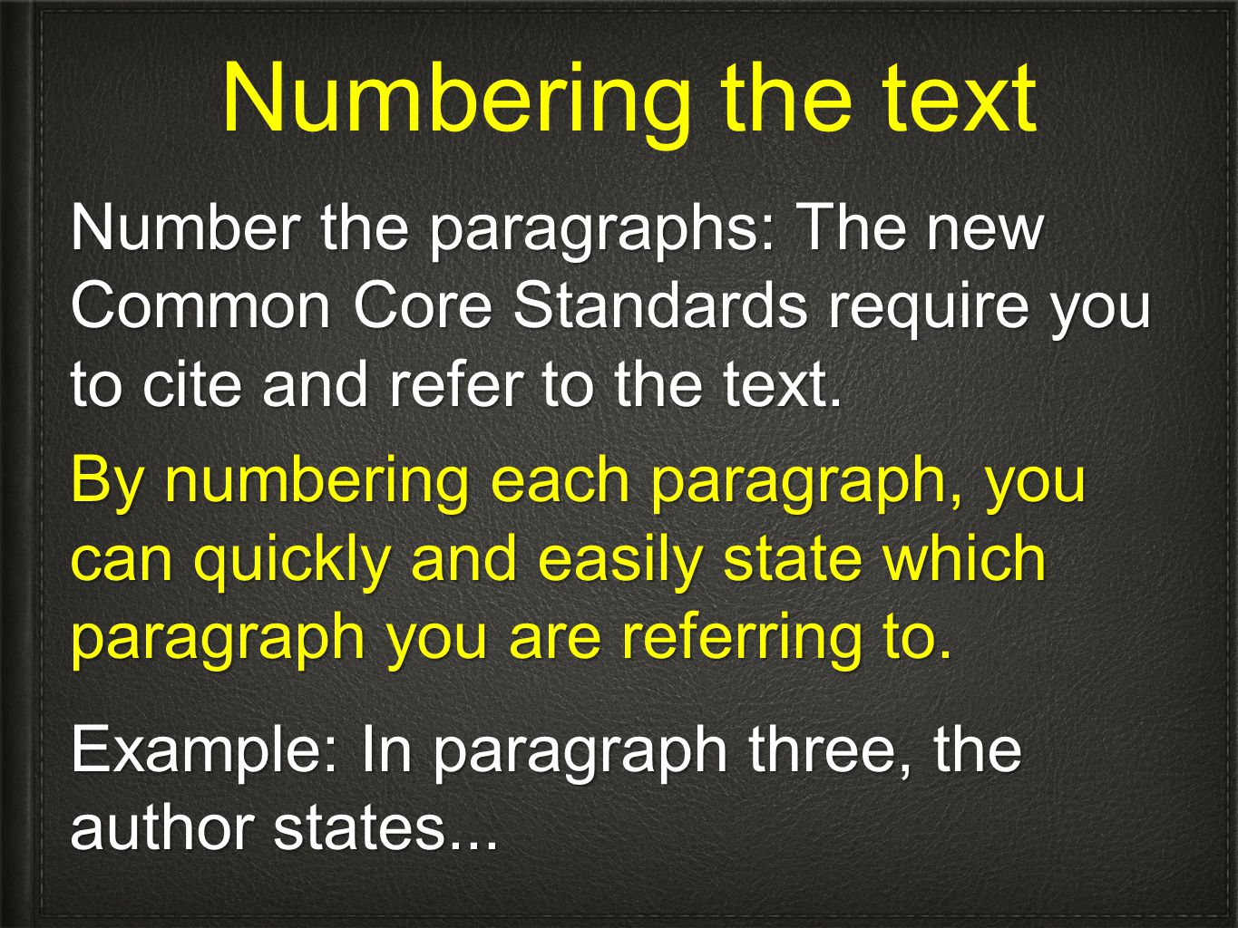 Numbering the text Number the paragraphs: The new Common Core Standards require you to cite and refer to the text. By numbering each paragraph, you ca