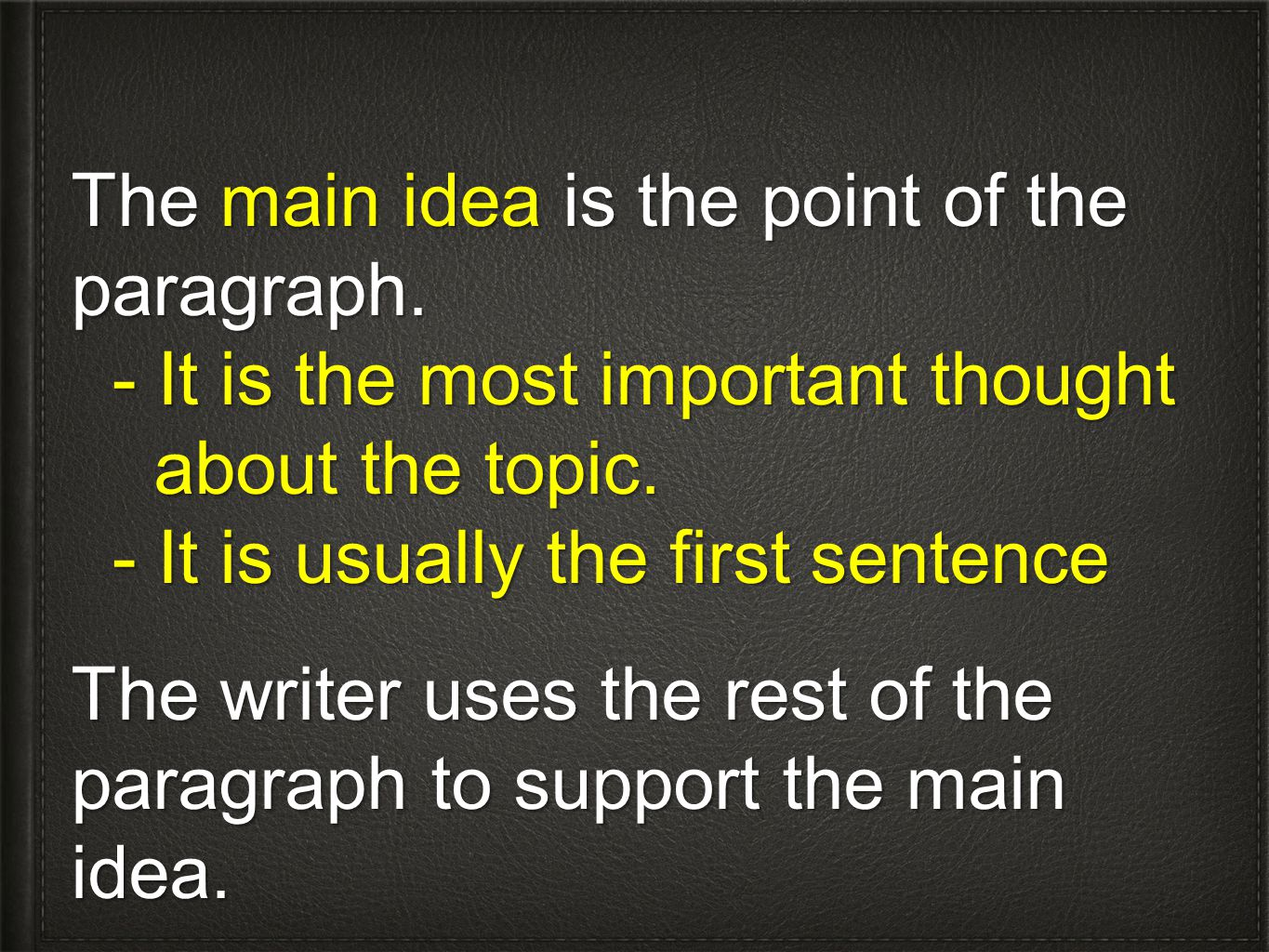 The main idea is the point of the paragraph. - It is the most important thought - It is the most important thought about the topic. about the topic. -
