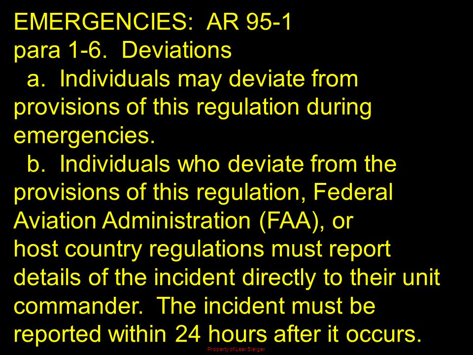 EMERGENCIES: AR 95-1 para 1-6. Deviations a. Individuals may deviate from provisions of this regulation during emergencies. b. Individuals who deviate