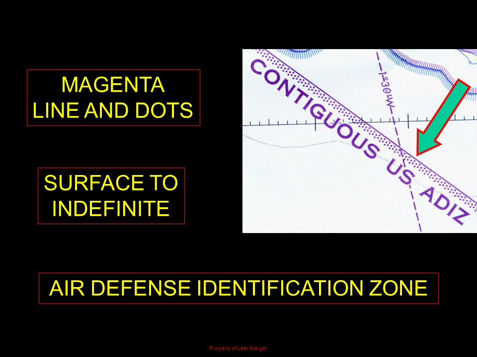 MAGENTA LINE AND DOTS AIR DEFENSE IDENTIFICATION ZONE SURFACE TO INDEFINITE Property of Lear Sielger