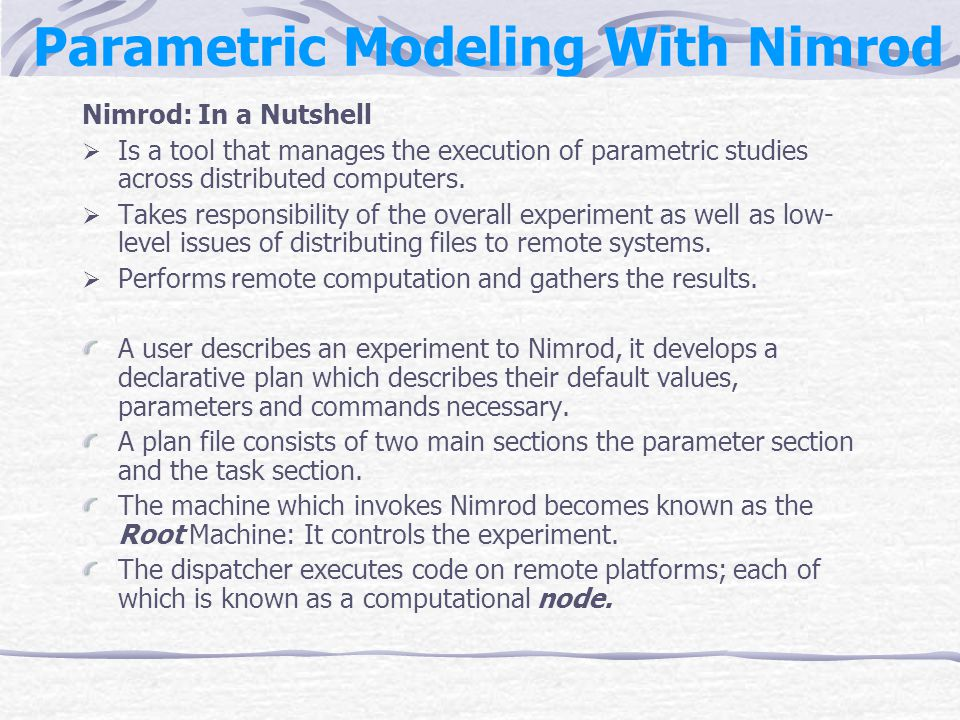 Parametric Modeling (Contd.) The Plan file is processed by a tool called the generator.