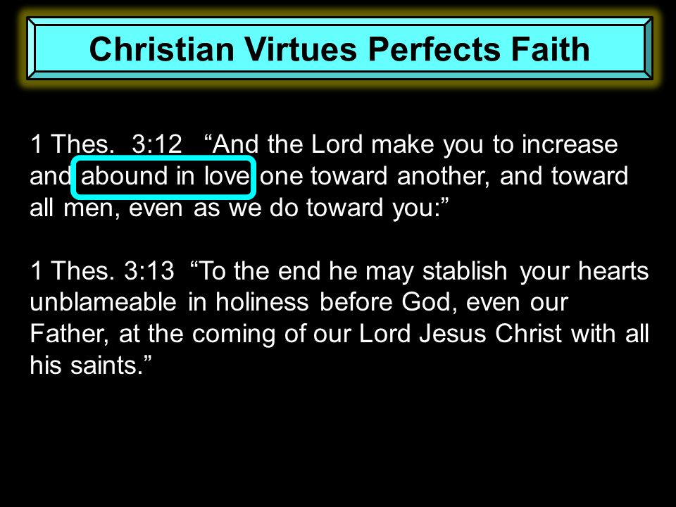 Christian Virtues Perfects Faith 1 Thes.