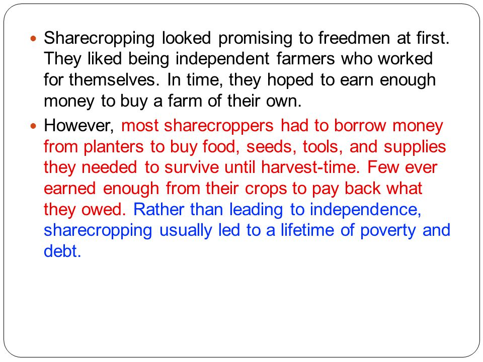 Sharecropping looked promising to freedmen at first.