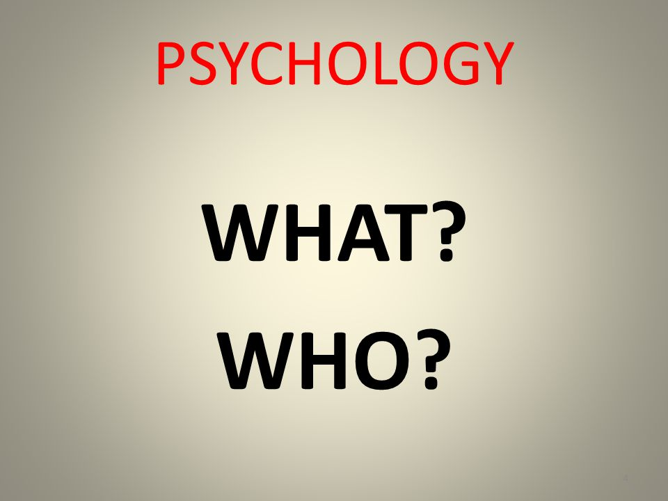 PSYCHOLOGY WHAT WHO 4