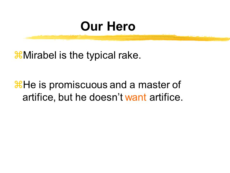 Our Hero zMirabel is the typical rake.