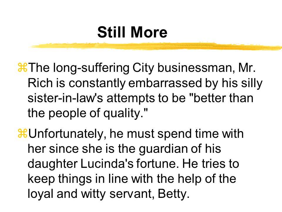 Still More zThe long-suffering City businessman, Mr.