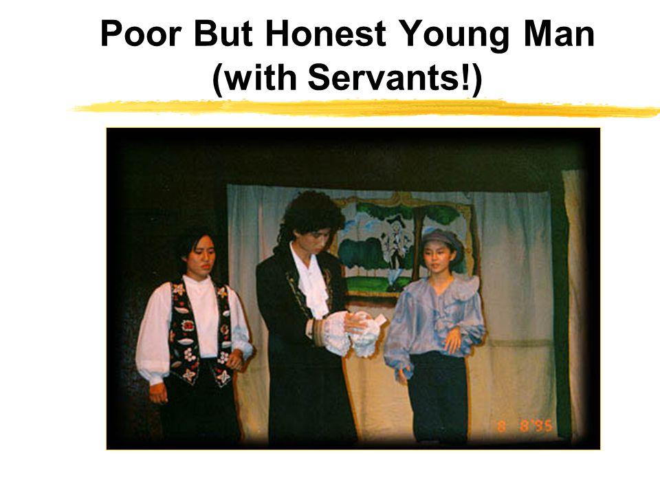 Poor But Honest Young Man (with Servants!)