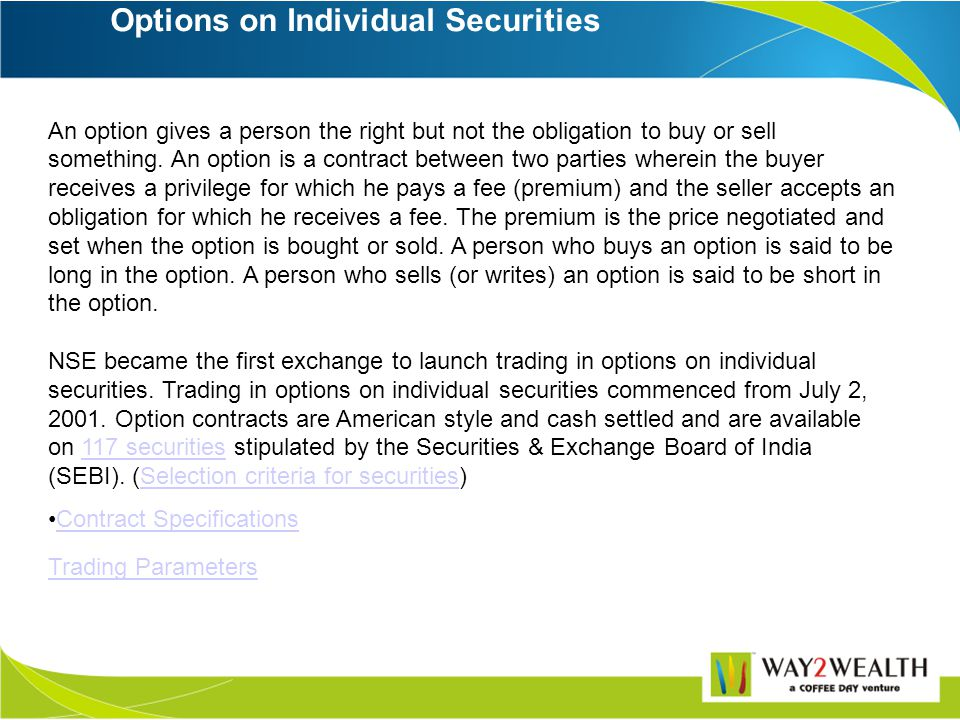Futures on Individual Securities A futures contract is a forward contract, which is traded on an Exchange. NSE commenced trading in futures on individ