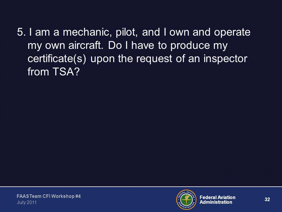 32 Federal Aviation Administration FAASTeam CFI Workshop #4 July 2011 5.